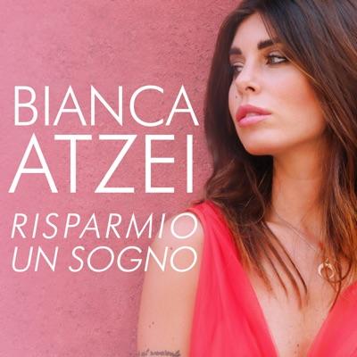 Risparmio Un Sogno - Bianca Atzei mp3 download