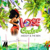 Lose Control Meddy & The Ben
