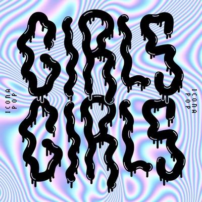 Girls Girls - Icona Pop mp3 download