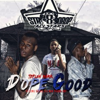 Dope Good (feat. YoungBoy Never Broke Again & King Stevie D.) - Single - Teflon Mark mp3 download
