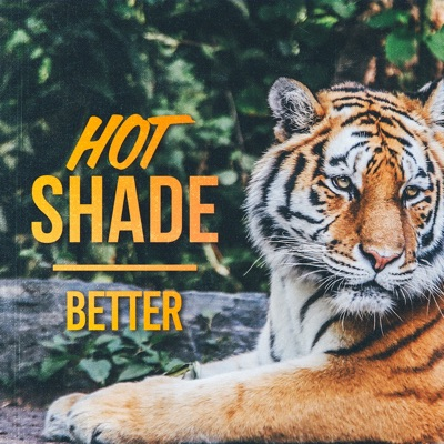 Better - Hot Shade mp3 download