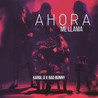 Ahora Me Llama - Single - Karol G & Bad Bunny mp3 download