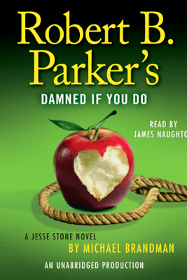 Robert B. Parker's Damned If You Do: A Jesse Stone Novel (Unabridged) - Michael Brandman