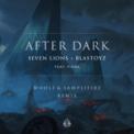 Free Download Seven Lions & Blastoyz After Dark (feat. Fiora) [Wooli & Samplifire Remix] Mp3