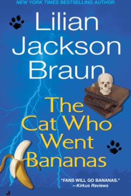 Cat Who Went Bananas (Unabridged) - Lilian Jackson Braun