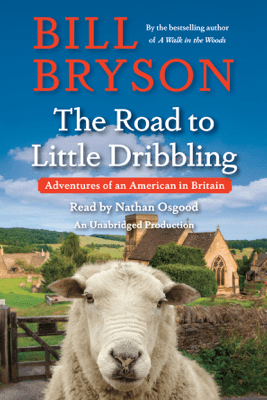 The Road to Little Dribbling: Adventures of an American in Britain (Unabridged) - Bill Bryson
