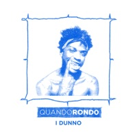 I Dunno - Single - Quando Rondo mp3 download