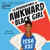 Issa Rae - The Misadventures of Awkward Black Girl (Unabridged)  artwork