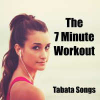 The 7 Minute Workout Tabata Songs MP3