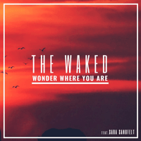 Wonder Where You Are (feat. Sara Sangfelt) The Waked MP3
