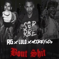 Bout S**t (feat. RG & Lul G) - Single - Mikey Ooo mp3 download