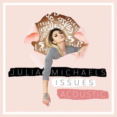 Issues (Acoustic) - Julia Michaels mp3 download