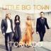 Pontoon - Little Big Town - Little Big Town