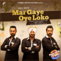 Free Download Malkit Singh, Jay K & Gippy Grewal Mar Gaye Oye Loko (From