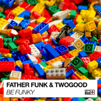 Be Funky Father Funk & TWOGOOD