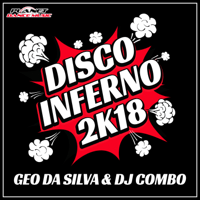 Disco Inferno 2K18 (Maury J Remix Edit) Geo da Silva & DJ Combo