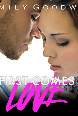 First Comes Love - Emily Goodwin