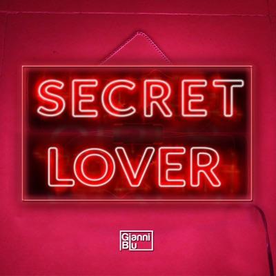 Secret Lover - Gianni Blu mp3 download