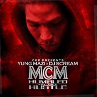Humbled by the Hustle - Yung Mazi & DJ Scream mp3 download