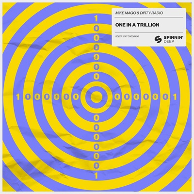 One In A Trillion - Mike Mago & Dirty Radio mp3 download