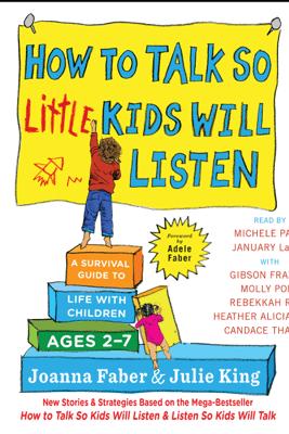How to Talk So Little Kids Will Listen (Unabridged) - Joanna Faber