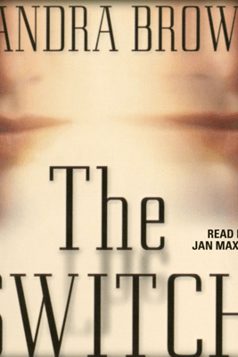 The Switch (Unabridged) - Sandra Brown