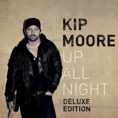 -Up All Night (Deluxe) - Kip Moore mp3 download
