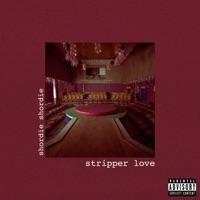 Stripper Love - Single - Shordie Shordie mp3 download