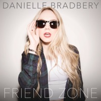 Friend Zone - Single - Danielle Bradbery mp3 download