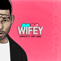 Wifey (feat. Tory Lanez) - Single - Barachi mp3 download