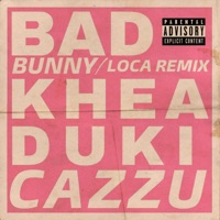 Loca (feat. Cazzu) [Remix] - Single - Khea & Bad Bunny mp3 download