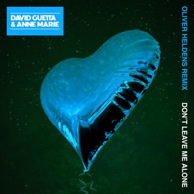 Don't Leave Me Alone (Oliver Heldens Remix) - David Guetta Feat. Anne-Marie mp3 download