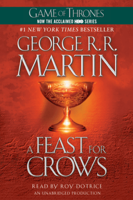 A Feast for Crows: A Song of Ice and Fire: Book Four (Unabridged) - George R.R. Martin