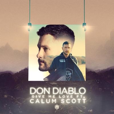 Give Me Love - Don Diablo Feat. Calum Scott mp3 download