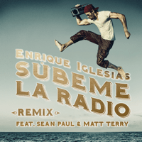 SÚBEME LA RADIO (REMIX) [feat. Sean Paul & Matt Terry] Enrique Iglesias