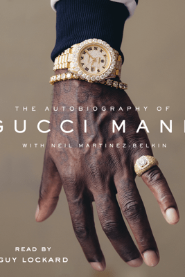The Autobiography of Gucci Mane (Unabridged) - Gucci Mane