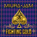Free Download Miura Jam Fighting Gold (From
