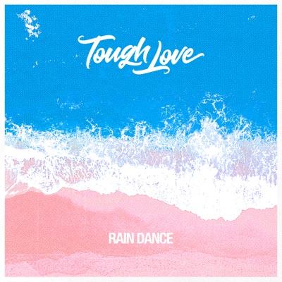 Rain Dance - Tough Love mp3 download