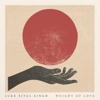 Weight of Love Luke Sital-Singh