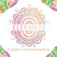Elefante (feat. Neha Khankriyal) El Tiger MP3