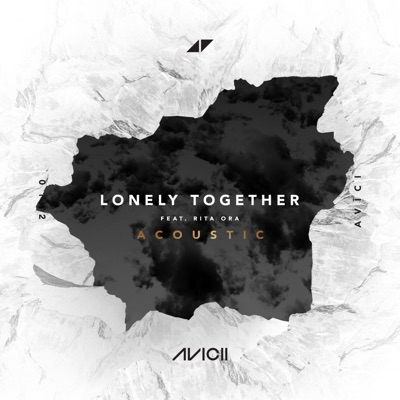 Lonely Together (Acoustic) - Avicii Feat. Rita Ora mp3 download