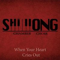 When Your Heart Cries Out Shillong Chamber Choir MP3