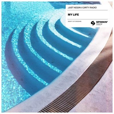 My Life - Just Kiddin & Dirty Radio mp3 download