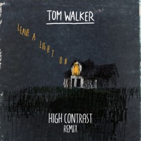 Leave a Light On (High Contrast Remix) - Single - Tom Walker