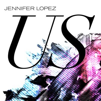 Us - Jennifer Lopez mp3 download