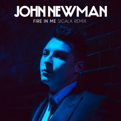 Fire In Me (Sigala Remix) - John Newman mp3 download