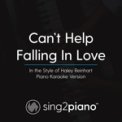 Free Download Sing2Piano Can't Help Falling in Love (In the Style of Haley Reinhart) [Piano Karaoke Version] Mp3