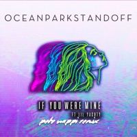 If You Were Mine (feat. Lil Yachty) [Pete Nappi Remix] - Single - Ocean Park Standoff mp3 download