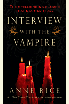 Interview with the Vampire (Unabridged) - Anne Rice