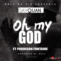 Oh My God (feat. Pardison Fontaine) - Single - Sayquan mp3 download